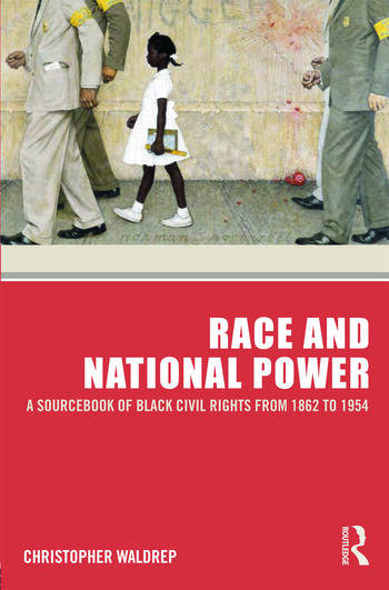 Race and National Power A Sourcebook of Black Civil Rights from 1862 to 1954 book cover