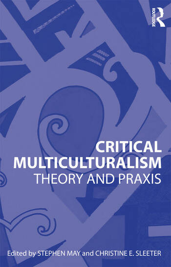 Critical Multiculturalism Theory and Praxis book cover