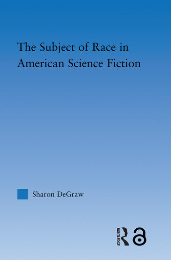 The Subject of Race in American Science Fiction book cover