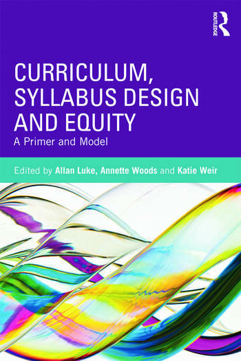 Curriculum, Syllabus Design and Equity A Primer and Model book cover