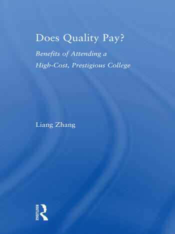 Does Quality Pay? Benefits of Attending a High-Cost, Prestigious College book cover