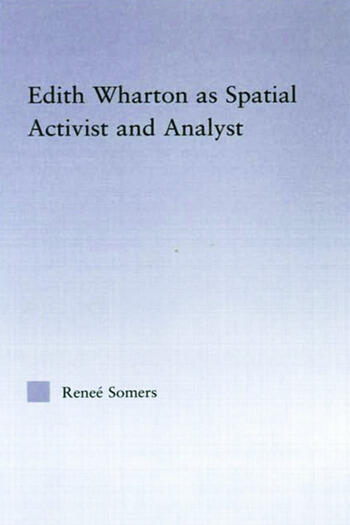 Edith Wharton as Spatial Activist and Analyst book cover