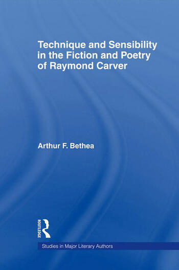 Technique and Sensibility in the Fiction and Poetry of Raymond Carver book cover