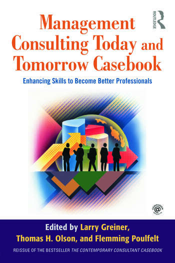 Management Consulting Today and Tomorrow Casebook Enhancing Skills to Become Better Professionals book cover