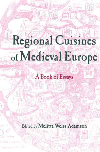 Regional Cuisines of Medieval Europe A Book of Essays book cover