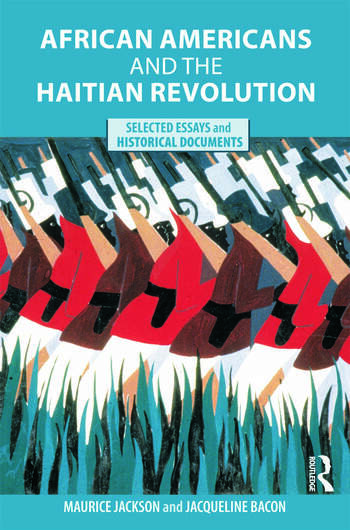 African Americans and the Haitian Revolution Selected Essays and Historical Documents book cover