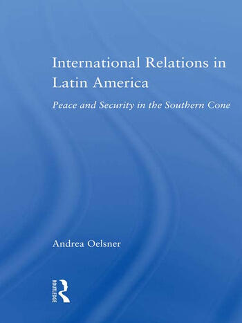 International Relations in Latin America Peace and Security in the Southern Cone book cover