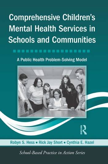 Comprehensive Children's Mental Health Services in Schools and Communities A Public Health Problem-Solving Model book cover