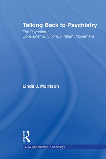 Talking Back to Psychiatry The Psychiatric Consumer/Survivor/Ex-Patient Movement book cover