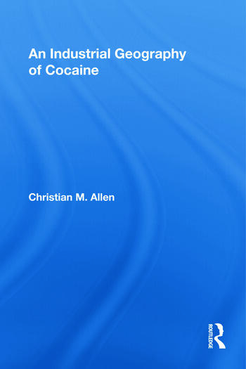 An Industrial Geography of Cocaine book cover