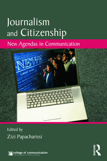 Journalism and Citizenship New Agendas in Communication book cover