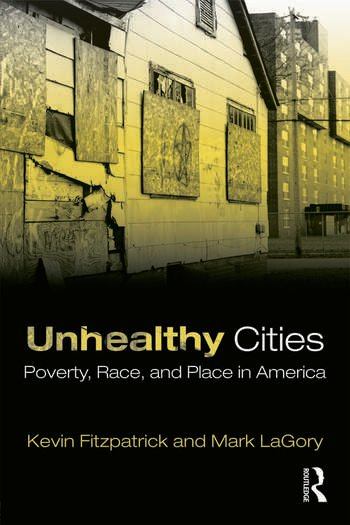 Unhealthy Cities Poverty, Race, and Place in America book cover