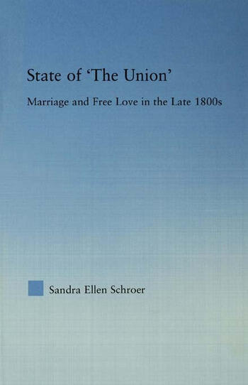 State of 'The Union' Marriage and Free Love in the Late 1800s book cover