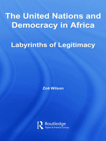 The United Nations and Democracy in Africa Labyrinths of Legitimacy book cover