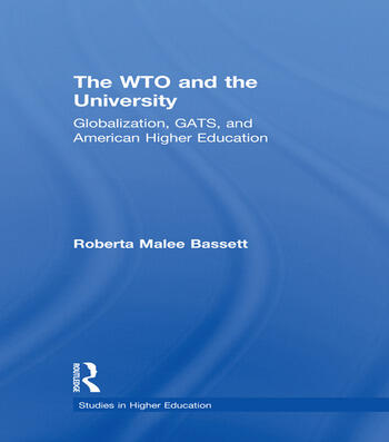 The WTO and the University Globalization, GATS, and American Higher Education book cover