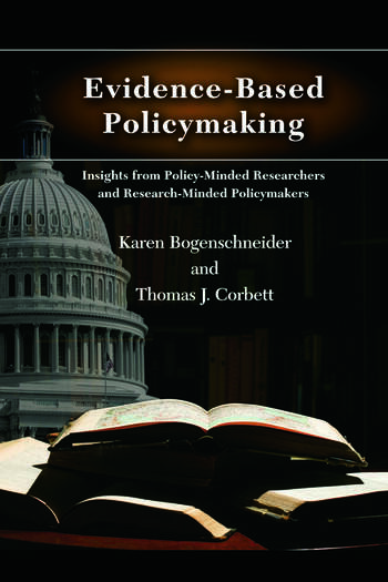 Evidence-Based Policymaking Insights from Policy-Minded Researchers and Research-Minded Policymakers book cover