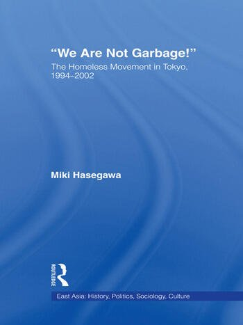 We Are Not Garbage! The Homeless Movement in Tokyo, 1994-2002 book cover