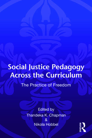 Social Justice Pedagogy Across the Curriculum The Practice of Freedom book cover