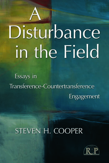 A Disturbance in the Field Essays in Transference-Countertransference Engagement book cover