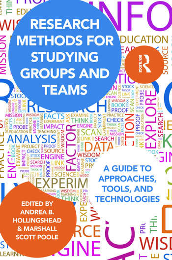 Research Methods for Studying Groups and Teams A Guide to Approaches, Tools, and Technologies book cover