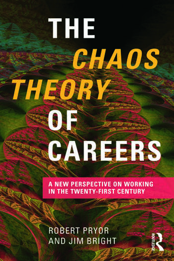 The Chaos Theory of Careers A New Perspective on Working in the Twenty-First Century book cover