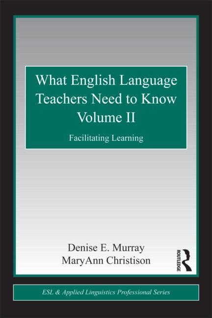 What English Language Teachers Need to Know Volume II Facilitating Learning book cover