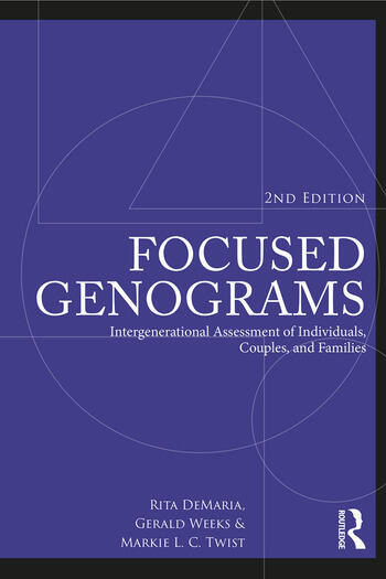 Focused Genograms Intergenerational Assessment of Individuals, Couples, and Families book cover