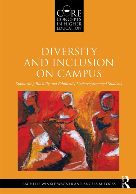 Diversity and Inclusion on Campus Supporting Racially and Ethnically Underrepresented Students book cover