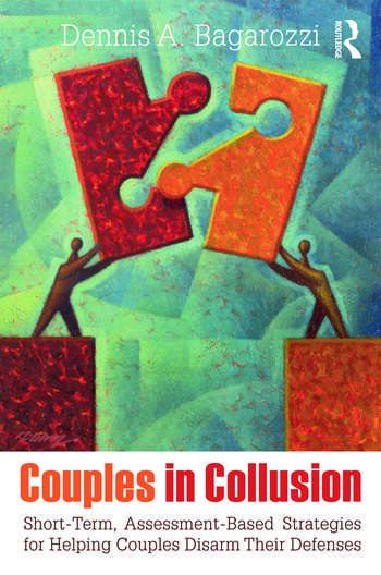 Couples in Collusion Short-Term, Assessment-Based Strategies for Helping Couples Disarm Their Defenses book cover