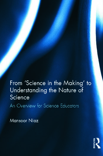 From 'Science in the Making' to Understanding the Nature of Science An Overview for Science Educators book cover