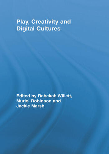Play, Creativity and Digital Cultures book cover