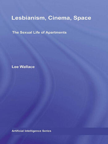 Lesbianism, Cinema, Space The Sexual Life of Apartments book cover