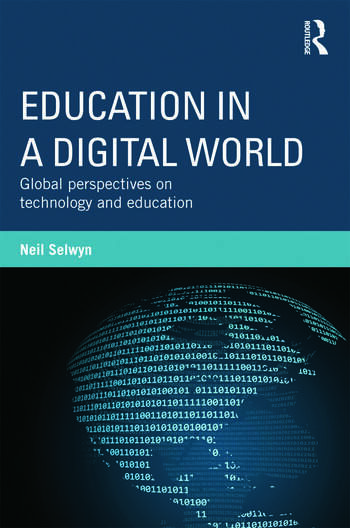 Education in a Digital World Global Perspectives on Technology and Education book cover