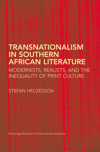 Transnationalism in Southern African Literature Modernists, Realists, and the Inequality of Print Culture book cover