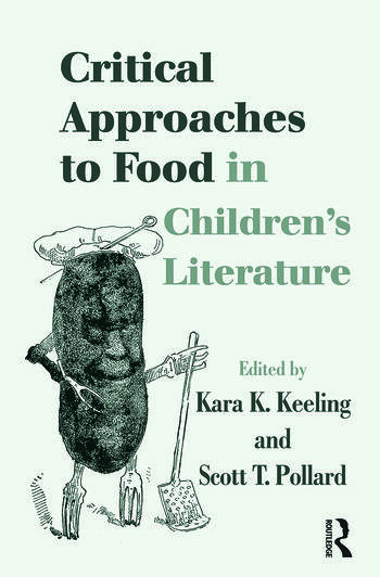 Critical Approaches to Food in Children's Literature book cover