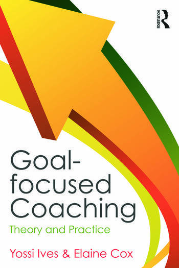 Goal-focused Coaching Theory and Practice book cover