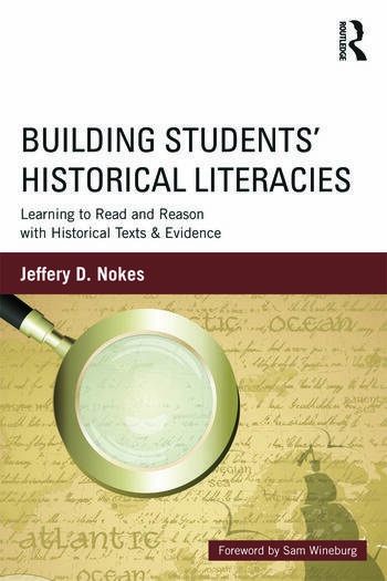 Building Students' Historical Literacies Learning to Read and Reason with Historical Texts and Evidence book cover