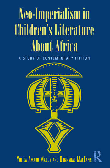 Neo-Imperialism in Children's Literature About Africa A Study of Contemporary Fiction book cover