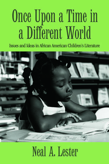 Once Upon a Time in a Different World Issues and Ideas in African American Children's Literature book cover