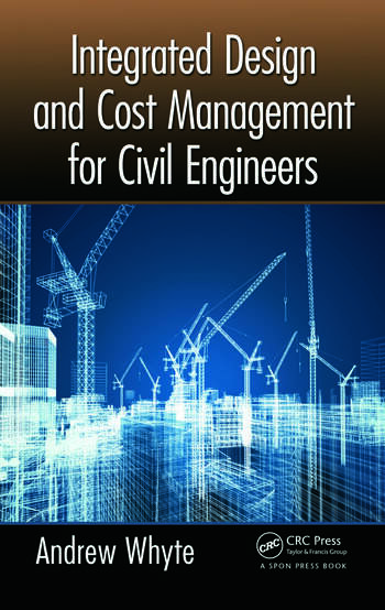 Integrated Design and Cost Management for Civil Engineers book cover