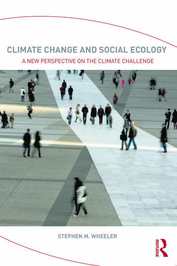 Climate Change and Social Ecology A New Perspective on the Climate Challenge book cover