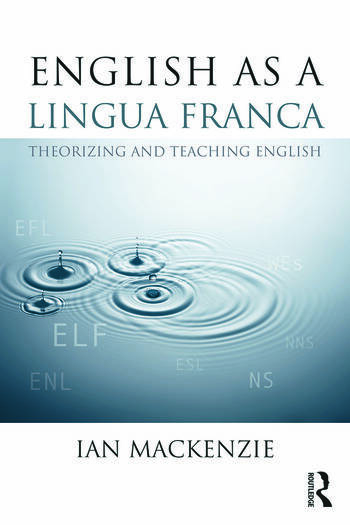 English as a Lingua Franca Theorizing and teaching English book cover
