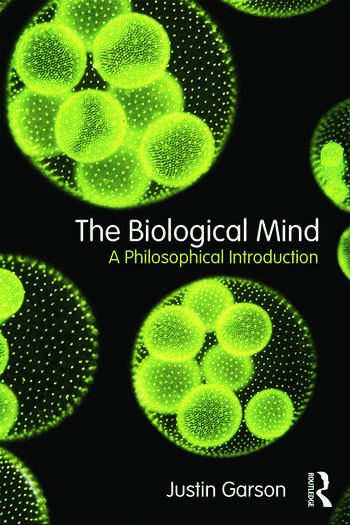 The Biological Mind A Philosophical Introduction book cover