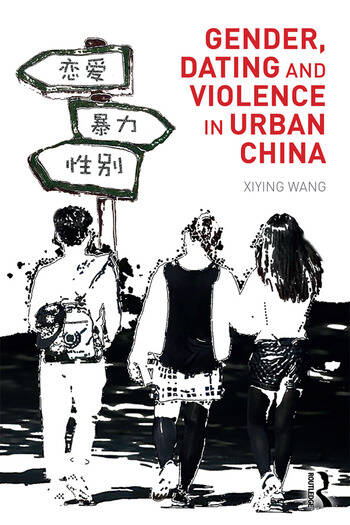 Gender, Dating and Violence in Urban China book cover