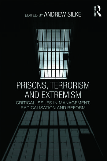 Prisons, Terrorism and Extremism Critical Issues in Management, Radicalisation and Reform book cover