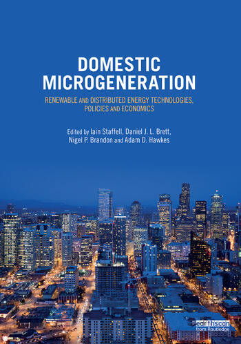 Domestic Microgeneration Renewable and Distributed Energy Technologies, Policies and Economics book cover