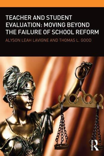 Teacher and Student Evaluation Moving Beyond the Failure of School Reform book cover