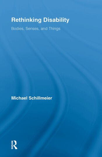Rethinking Disability Bodies, Senses, and Things book cover