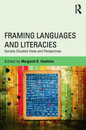 Framing Languages and Literacies Socially Situated Views and Perspectives book cover