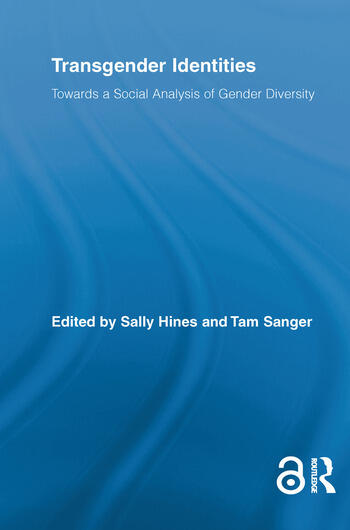Transgender Identities Towards a Social Analysis of Gender Diversity book cover